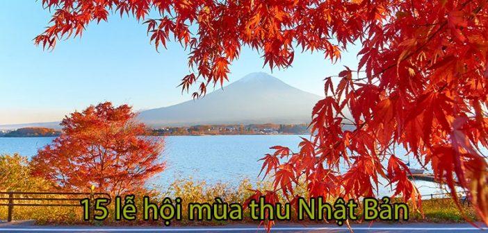 15 lễ hội mùa thu Nhật Bản bạn nhất định không được bỏ qua