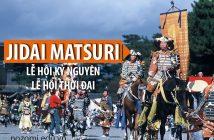 Lễ hội Jidai Matsuri - Lễ hội Kỷ nguyên của vùng đất Kyoto