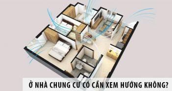 Ở nhà chung cư có cần xem hướng không?