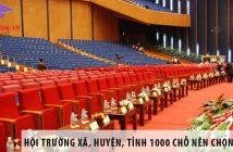Hội trường xã, huyện, tỉnh 1000 chỗ ngồi nên chọn ghế gì?