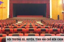 Hội trường xã, huyện, tỉnh 900 chỗ ngồi nên chọn ghế gì?