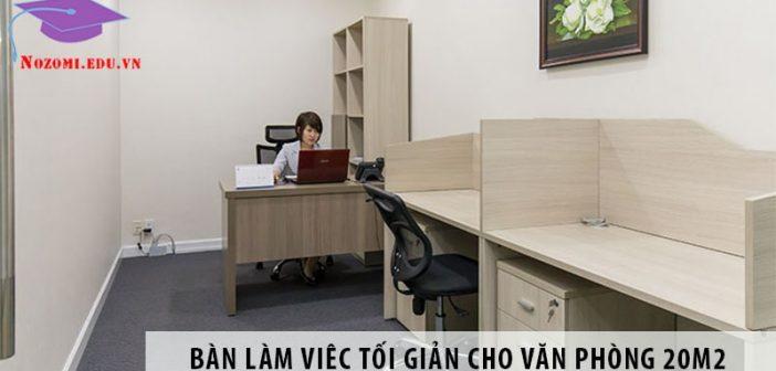 Mua bàn làm việc phong cách tối giản cho văn phòng 20m2
