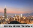 Đi du học Đài Loan cần những điều kiện gì?