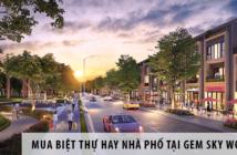 Nên mua biệt thự hay nhà phố tại dự án Gem Sky World?